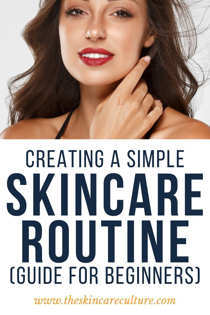 How To Create A Simple Skincare Routine (For Beginners)