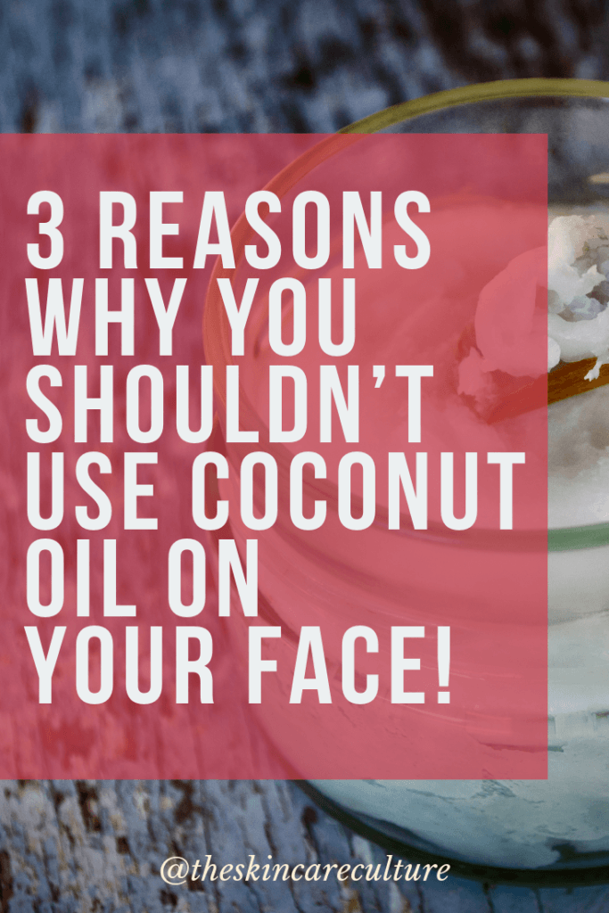 3 reasons why you shouldn't use coconut oil on your skin