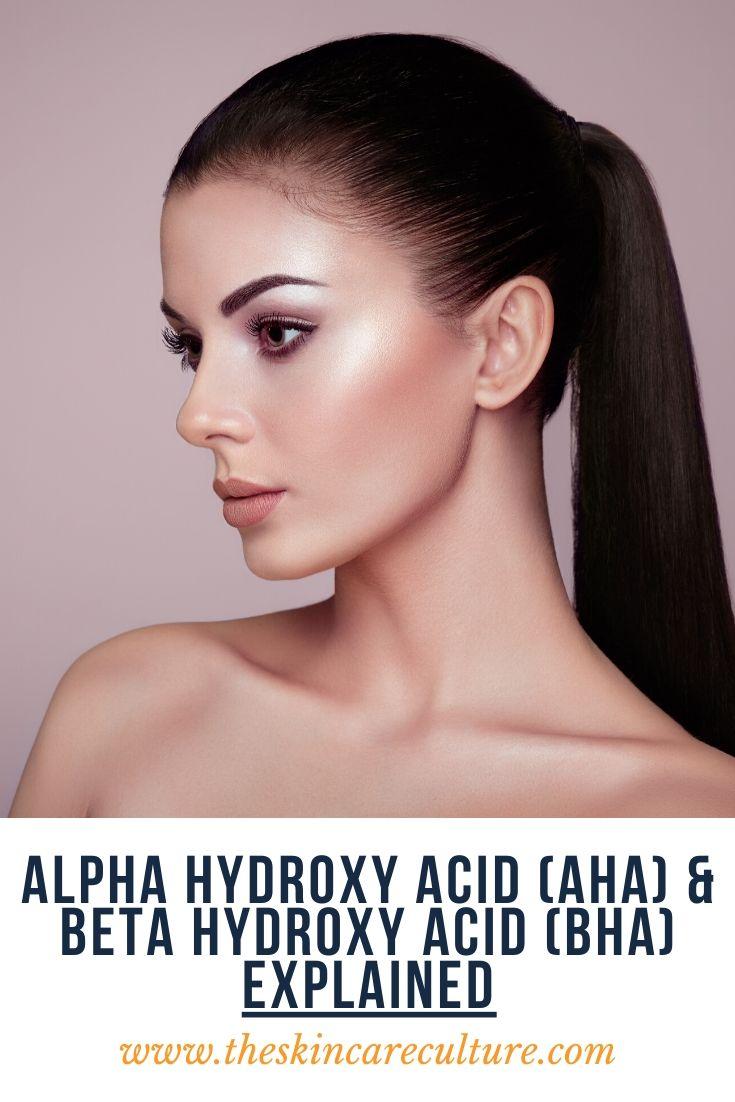 Alpha Hydroxy Acid (AHA) & Beta Hydroxy Acid (BHA): Explained
