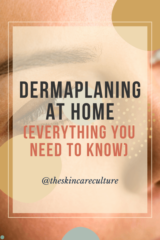 everything you need to know about dermaplaning at home