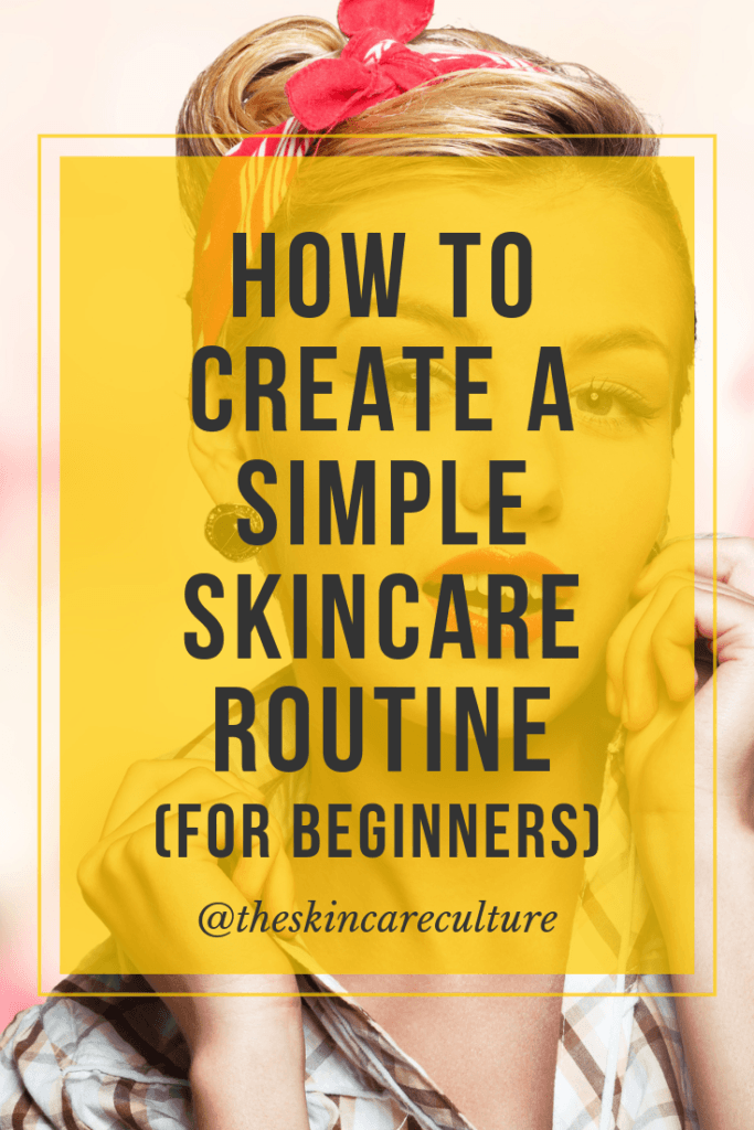how to create a simple skin care routine