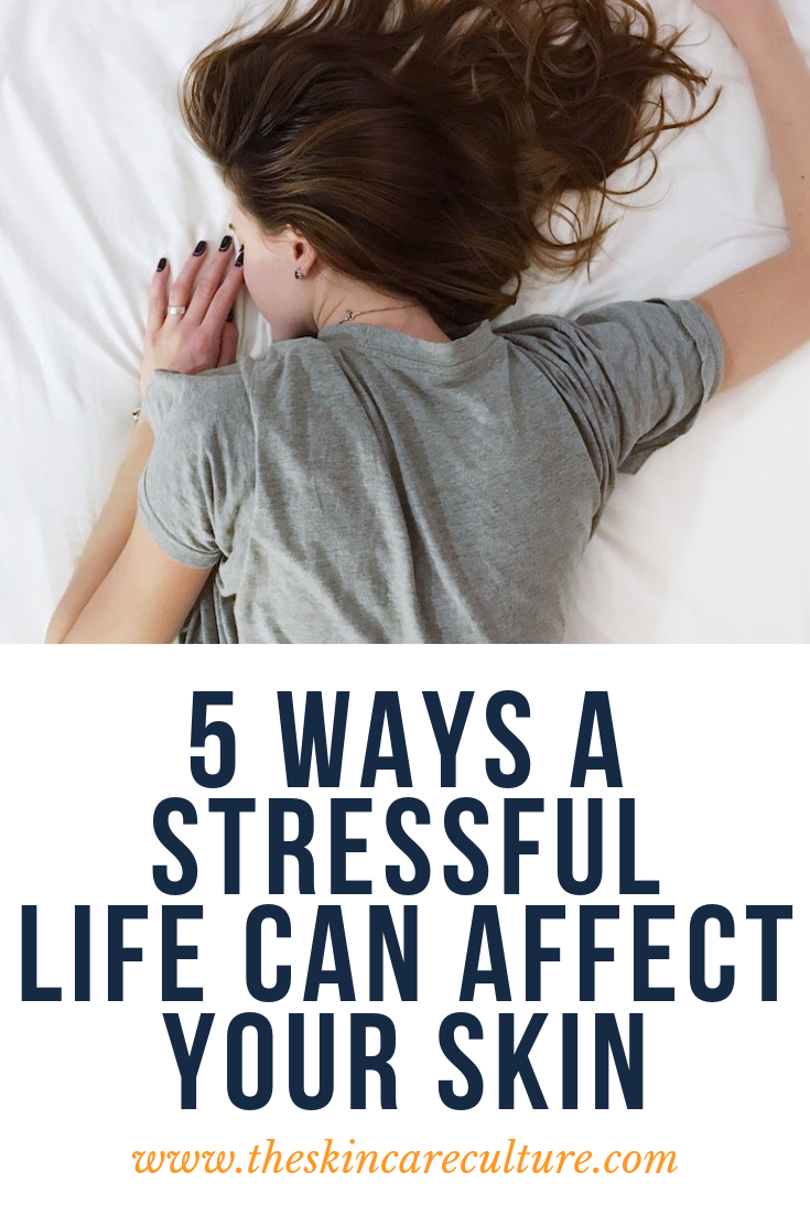 5 ways stress can be harmful to your skin