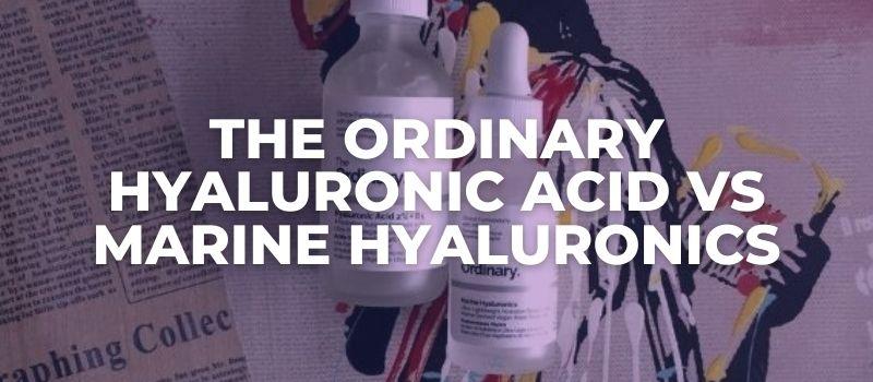 The Ordinary Hyaluronic Acid Vs Marine Hyaluronics