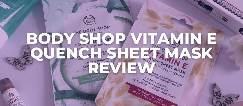 Body Shop Vitamin E Quench Sheet Mask Review
