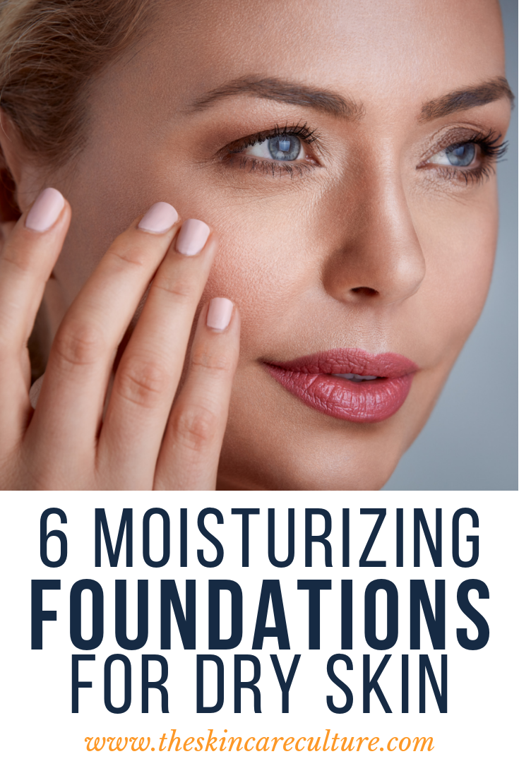 6 Moisturizing Foundations For Dry Skin