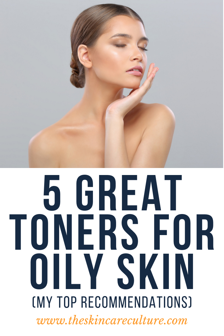 5 Great Toners For Oily Skin (My Top Recommendations)