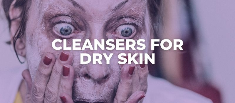 the best cleansers for dry skin