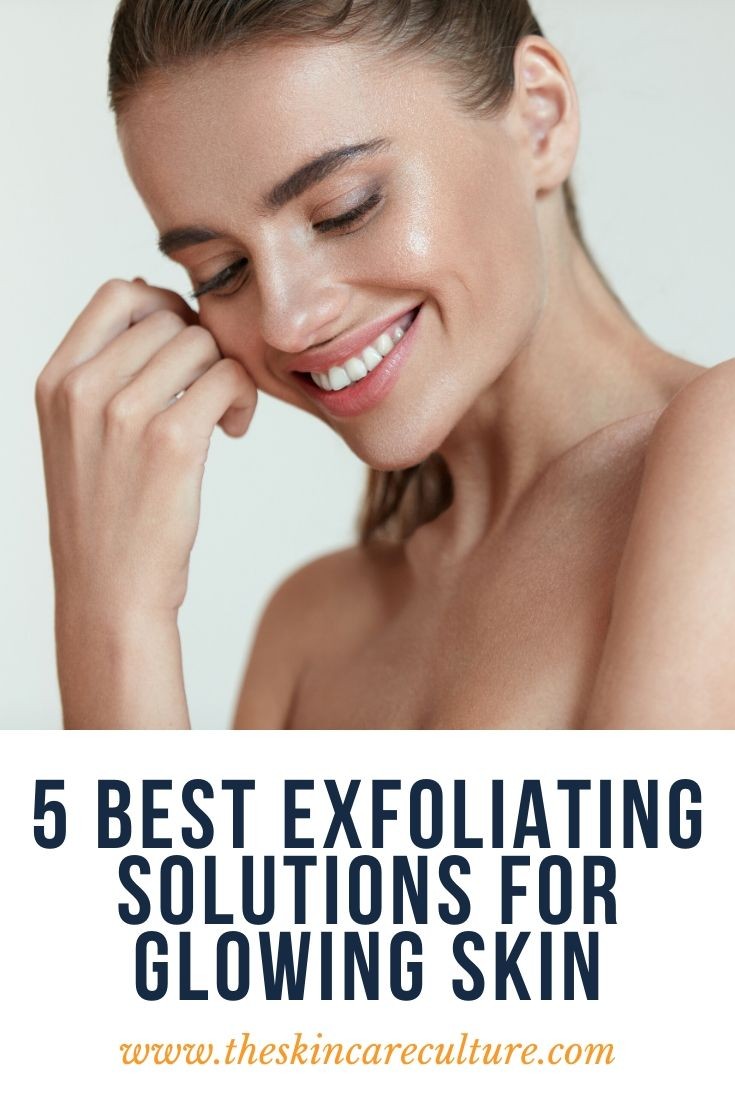 5 Best Exfoliating Solutions For Glowing Skin