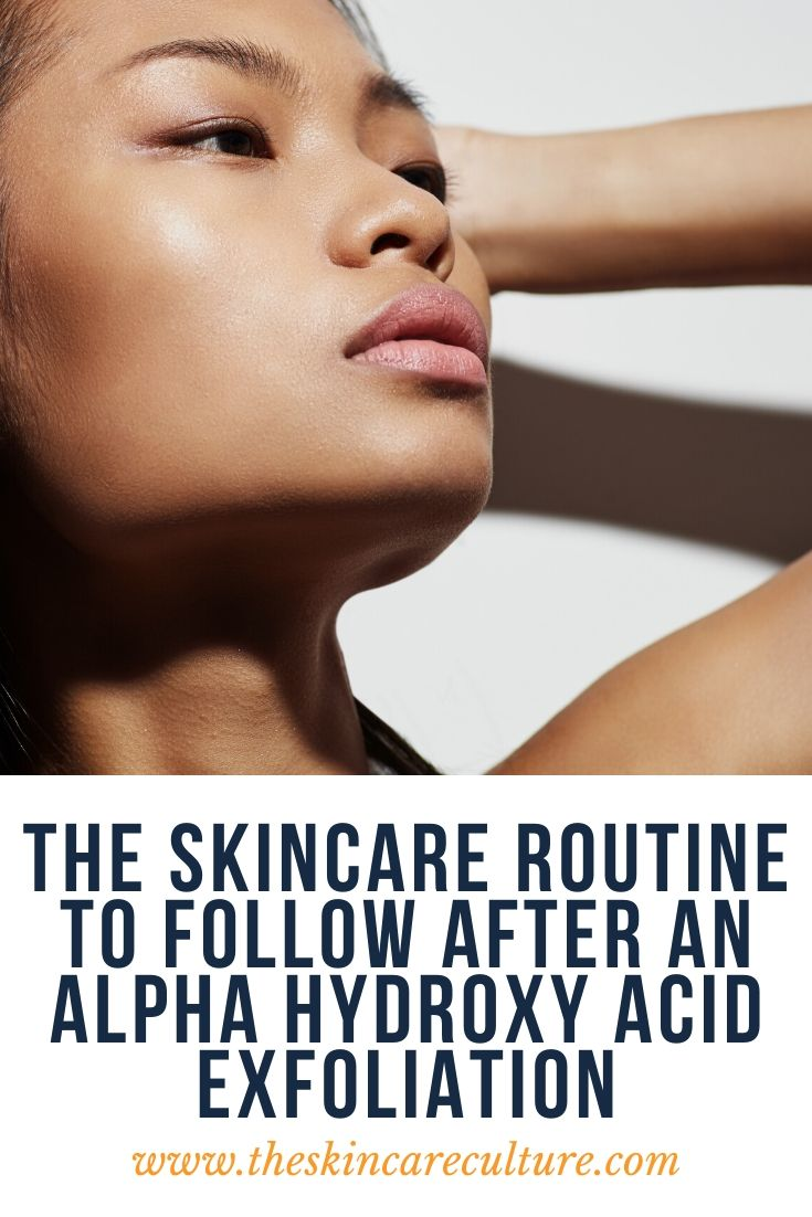 The Skincare Routine To Follow After An Alpha Hydroxy Acid Exfoliation