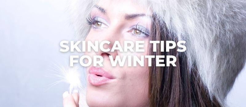 skincare tips for winter