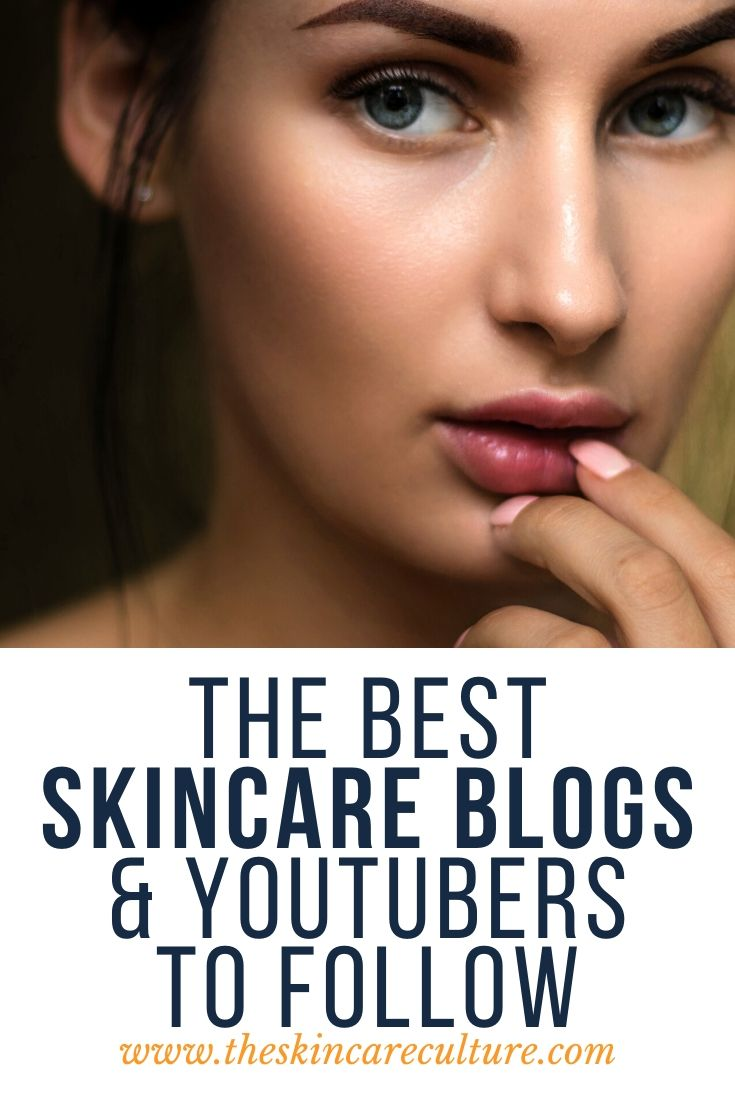 The Best Skincare The Best Blogs & YouTube Channels To Follow