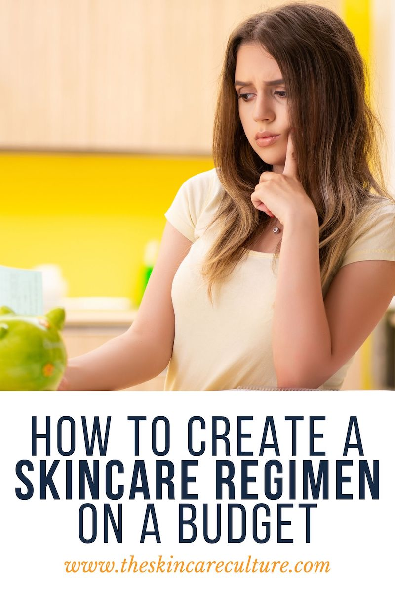 How To Create A Skincare Regimen On A Budget