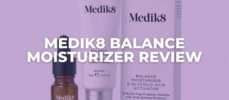 Medik8 Balance Moisturizer Review