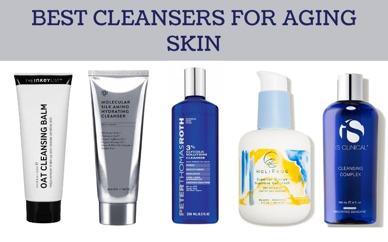 10 Best Cleansers For Aging Skin
