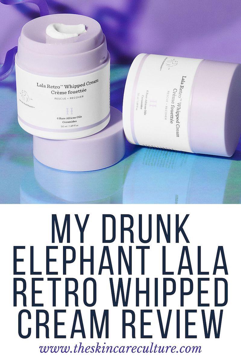 Drunk Elephant Lala Retro Whipped Cream Review