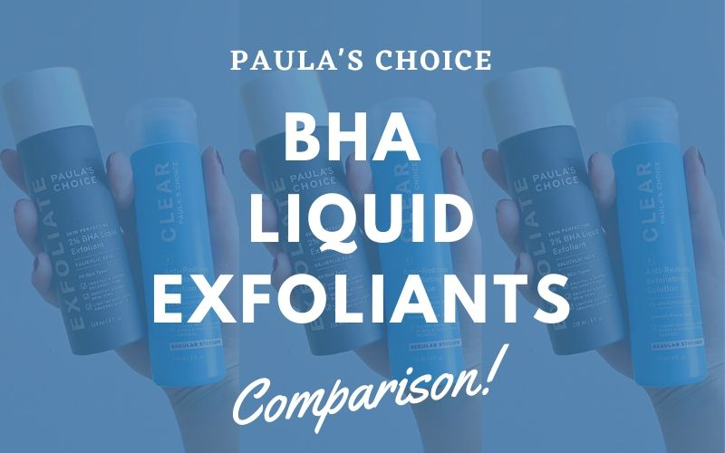 Paula's Choice CLEAR vs. PERFECTING 2% BHA Comparison
