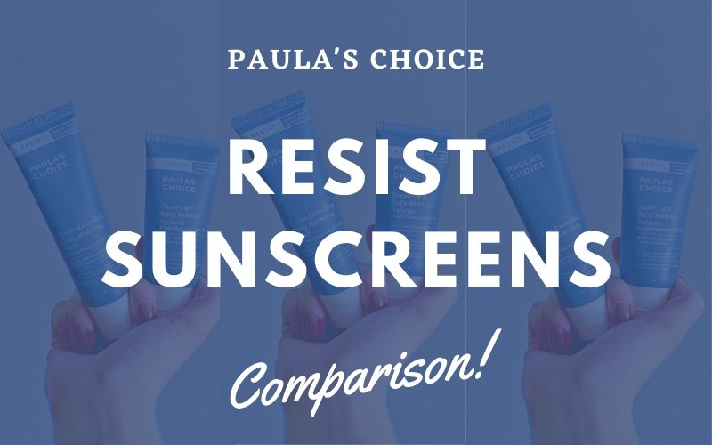 Paula's Choice Resist Sunscreen Comparison Review