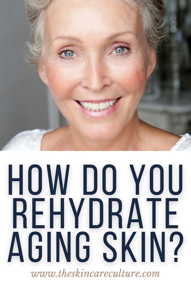 How Do You Rehydrate Aging Skin