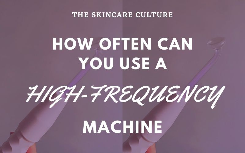 How Often Can You Use A High-Frequency Machine