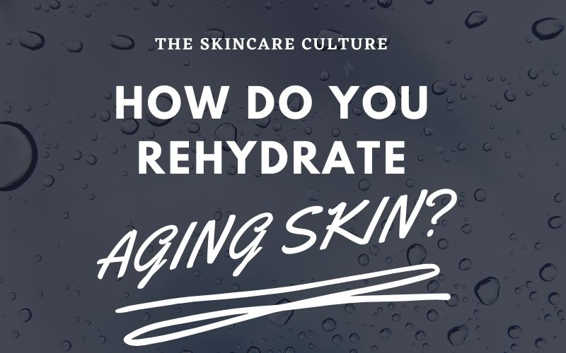 How To Hydrate Aging Skin