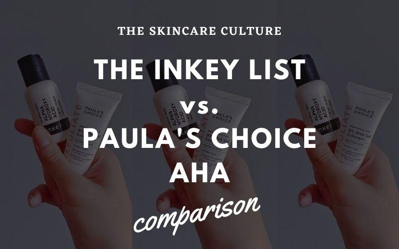 The Inkey List vs. Paula's Choice AHA Comparison