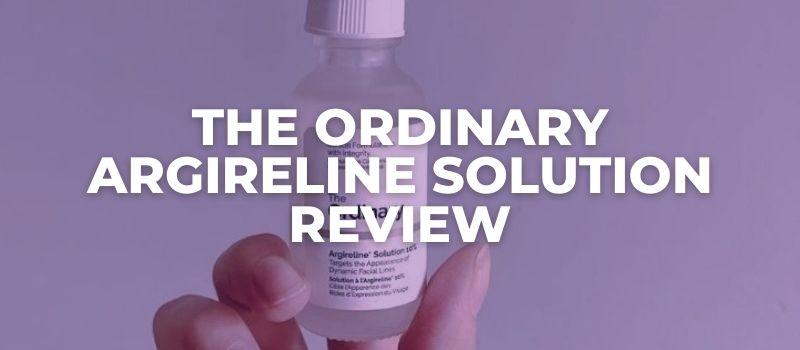 The Ordinary Argireline Solution Review