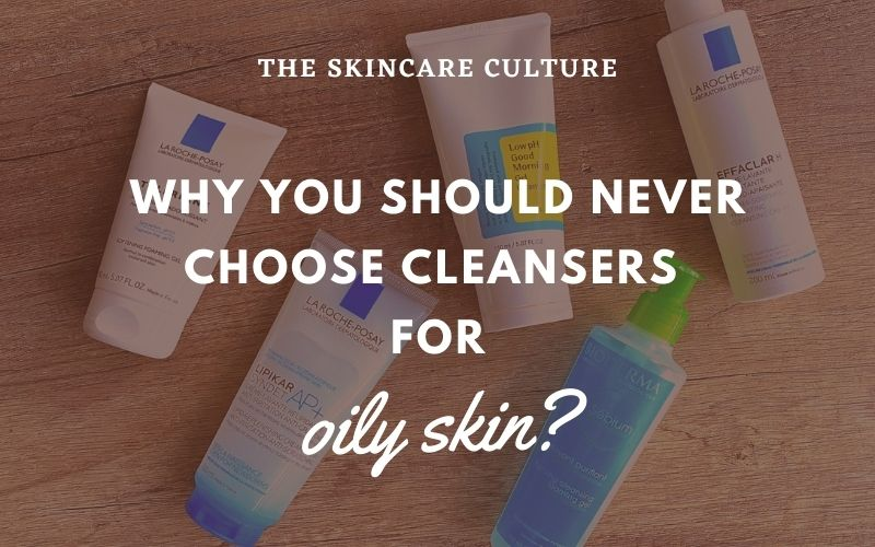 Why You Should Never Buy Cleansers For Oily Skin