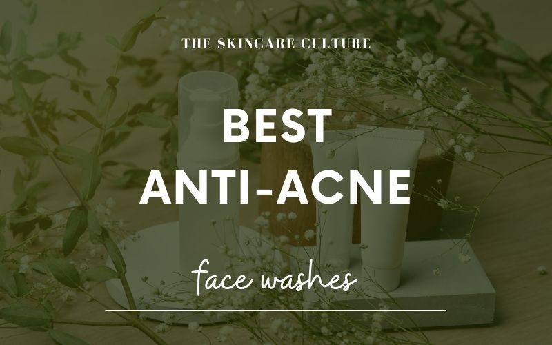 Best Anti-Acne Face Washes