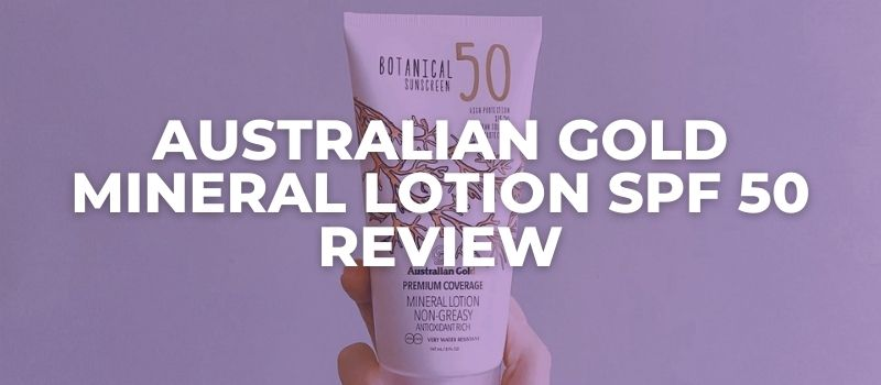 Australian Gold Mineral Lotion SPF 50 Review - The Skincare Culture