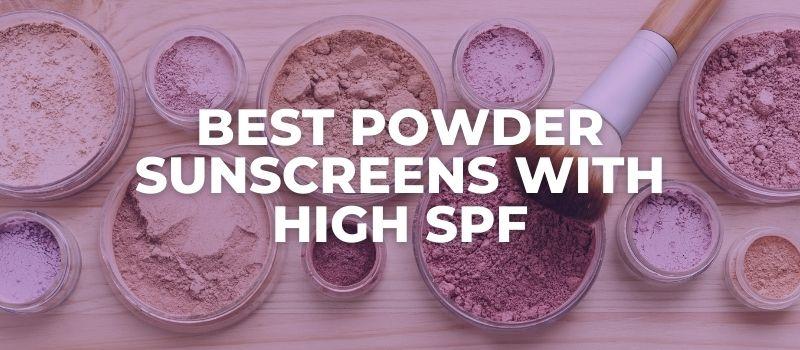 Best Powder Sunscreens With High SPF