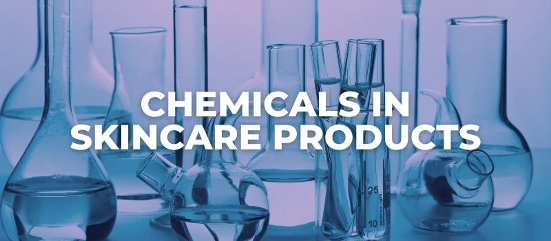 are the chemicals in skincare products bad for you