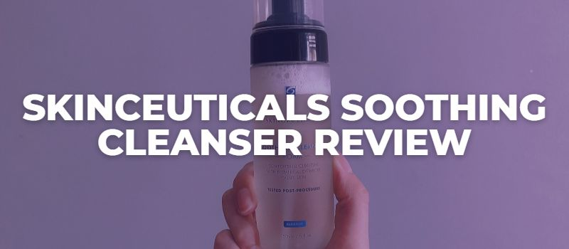 SkinCeuticals Soothing Cleanser Review - The Skincare Culture