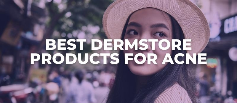 Best Dermstore Products for Acne - The Skincare Culture