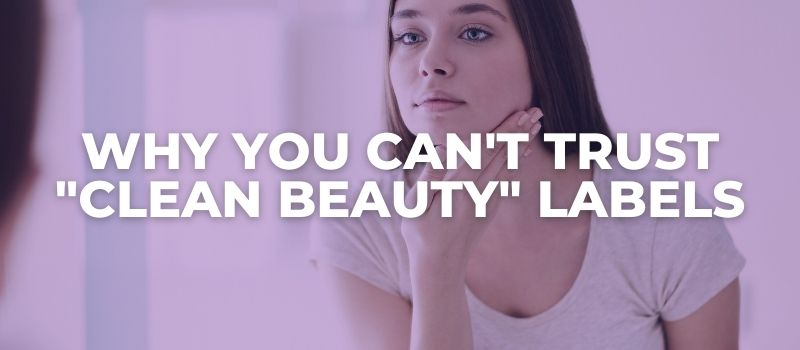 Can you trust clean beauty products